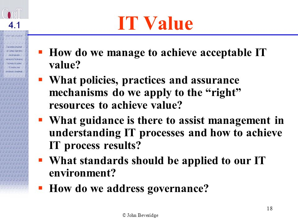 IT Value How do we manage to achieve acceptable IT value