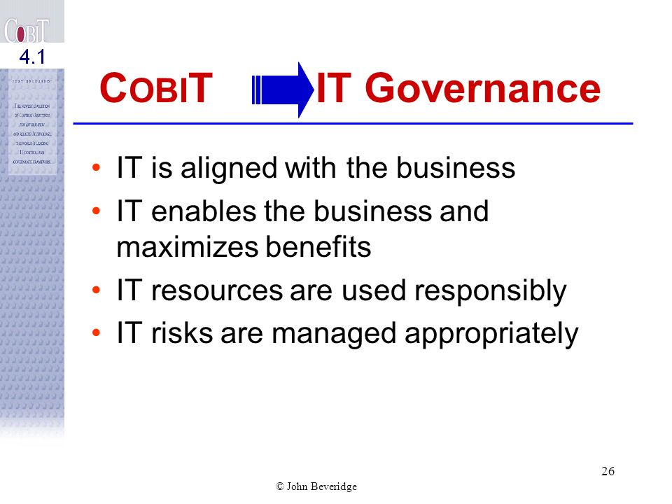 COBIT IT Governance IT is aligned with the business