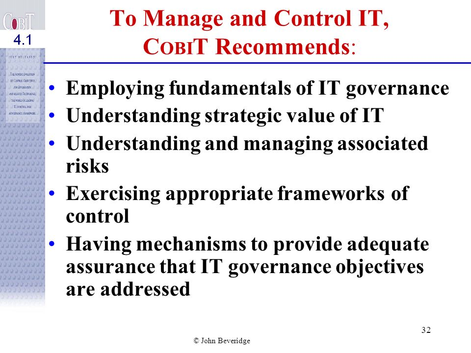 To Manage and Control IT, COBIT Recommends:
