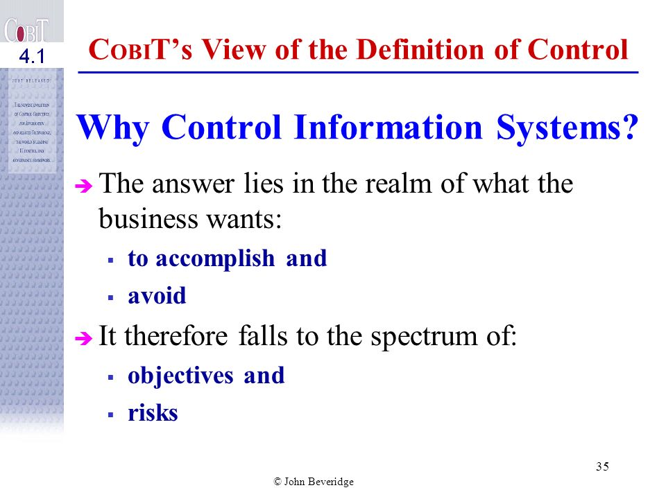 COBIT's View of the Definition of Control Why Control Information Systems