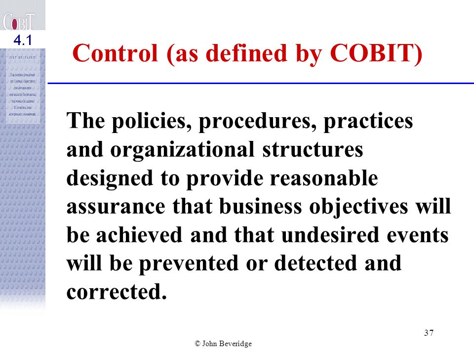 Control (as defined by COBIT)