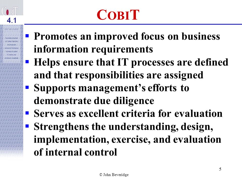 COBIT Promotes an improved focus on business information requirements