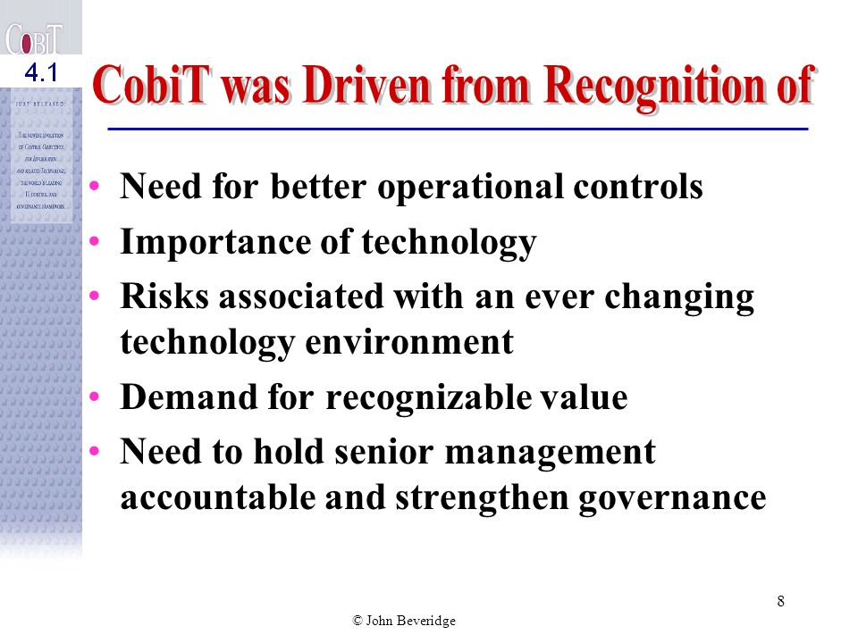CobiT was Driven from Recognition of