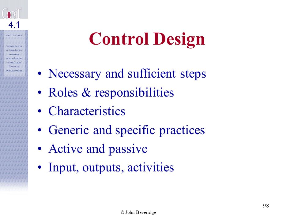 Control Design Necessary and sufficient steps Roles & responsibilities