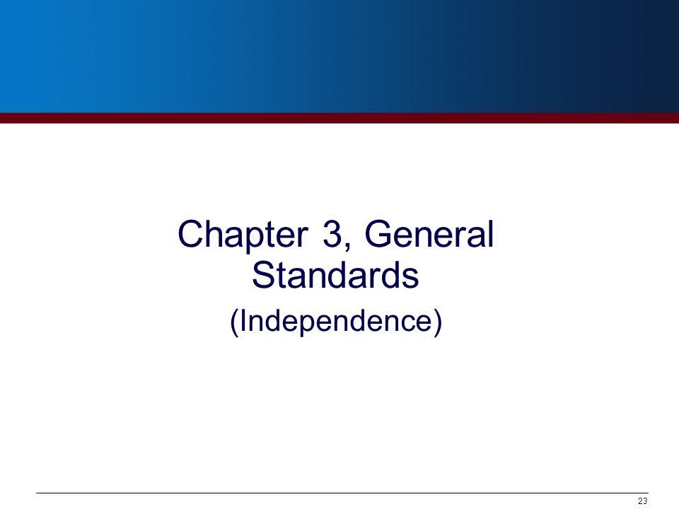 Chapter 3, General Standards (Independence)