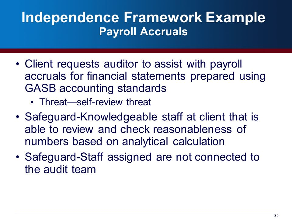 Independence Framework Example Payroll Accruals