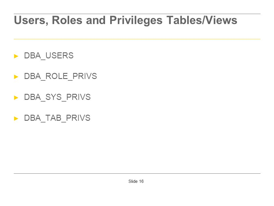 Users, Roles and Privileges Tables/Views