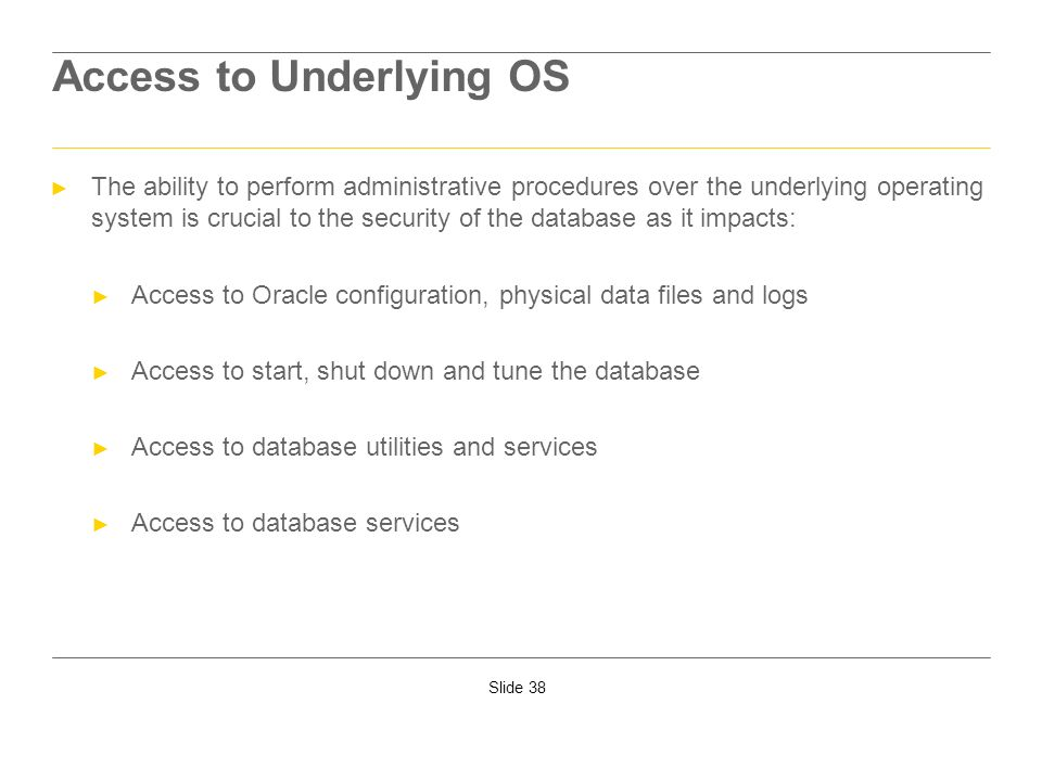 Access to Underlying OS