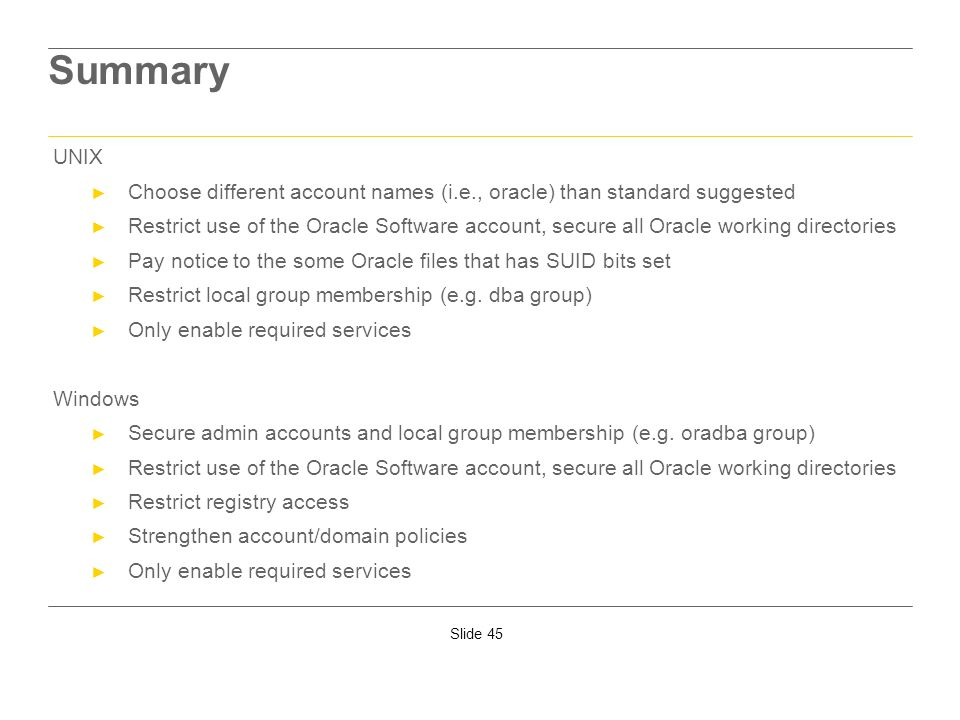 Summary UNIX. Choose different account names (i.e., oracle) than standard suggested.