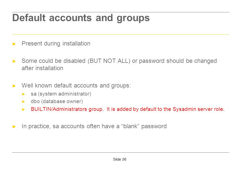 Default accounts and groups