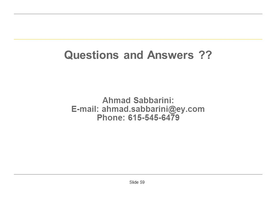 Questions and Answers. Ahmad Sabbarini: E-mail: ahmad. sabbarini@ey