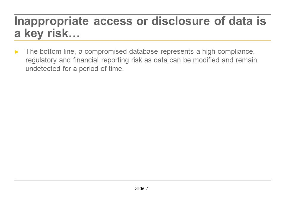 Inappropriate access or disclosure of data is a key risk…
