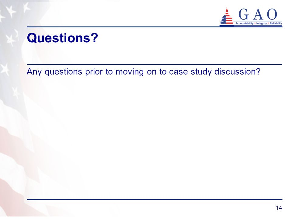 Questions Any questions prior to moving on to case study discussion