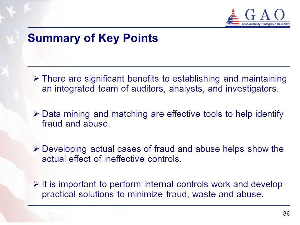 Summary of Key Points There are significant benefits to establishing and maintaining an integrated team of auditors, analysts, and investigators.
