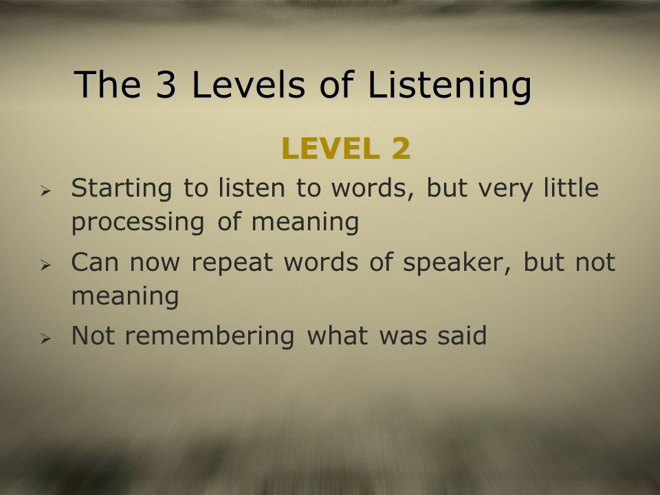 The 3 Levels of Listening
