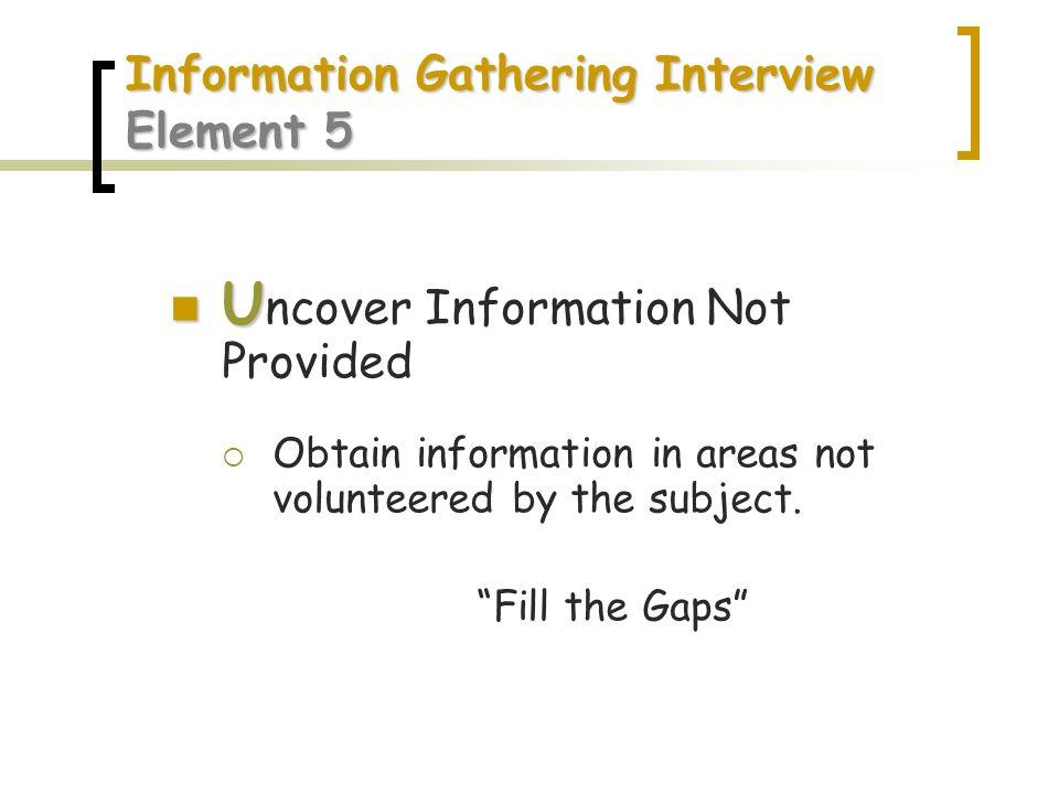 Information Gathering Interview Element 5