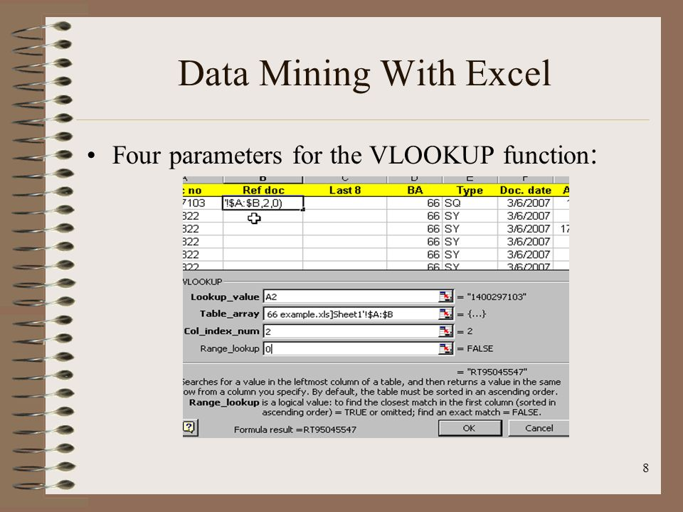 Data Mining With Excel Four parameters for the VLOOKUP function: