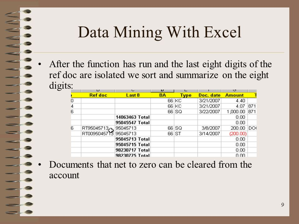 Data Mining With Excel After the function has run and the last eight digits of the ref doc are isolated we sort and summarize on the eight digits: