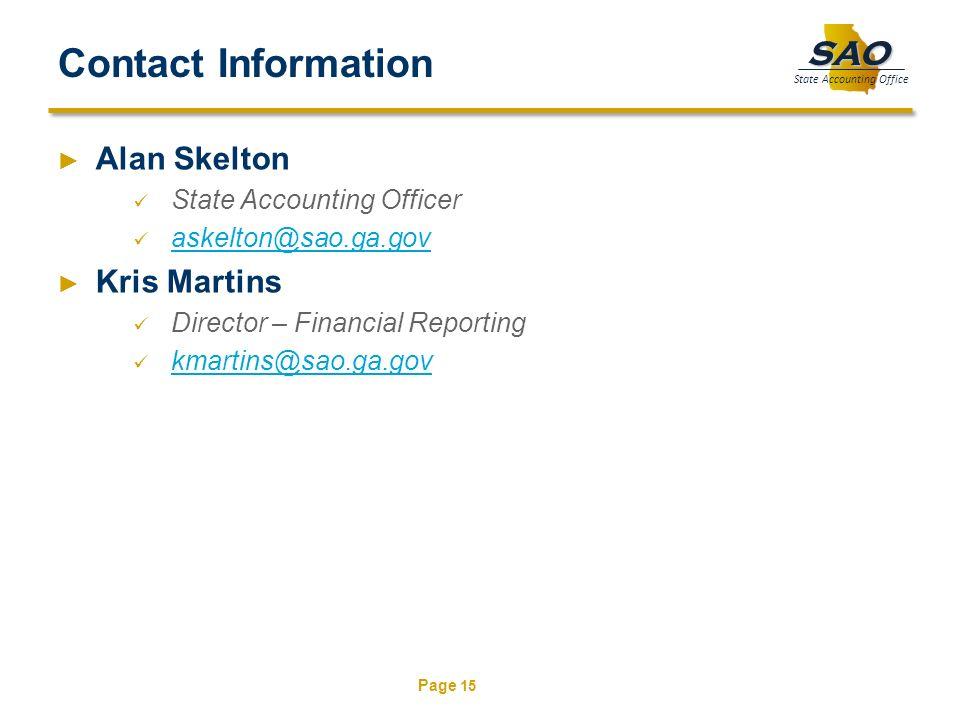 Contact Information Alan Skelton. State Accounting Officer. askelton@sao.ga.gov. Kris Martins. Director – Financial Reporting.