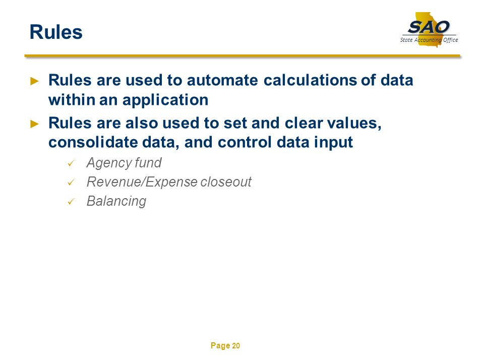 Rules Rules are used to automate calculations of data within an application.