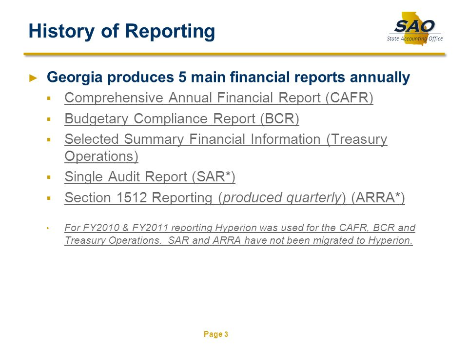 History of Reporting Georgia produces 5 main financial reports annually. Comprehensive Annual Financial Report (CAFR)