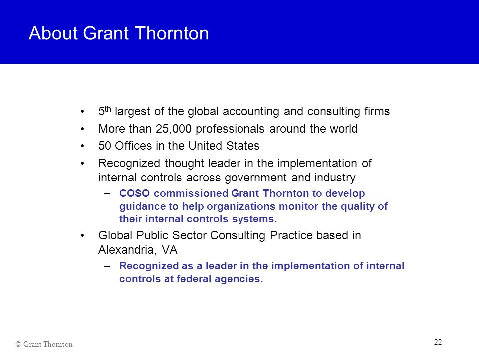About Grant Thornton 5th largest of the global accounting and consulting firms. More than 25,000 professionals around the world.