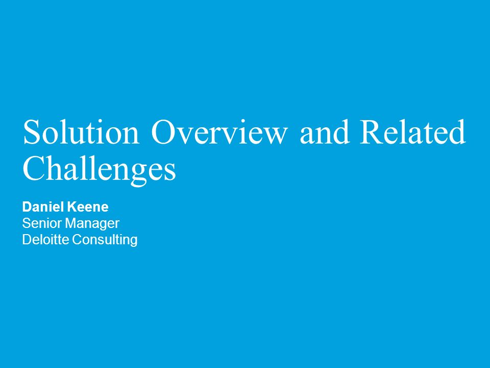 Solution Overview and Related Challenges