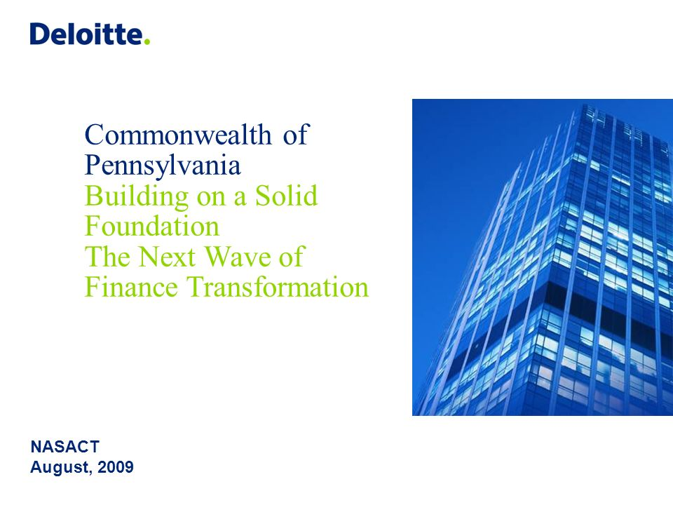 Commonwealth of Pennsylvania Building on a Solid Foundation The Next Wave of Finance Transformation