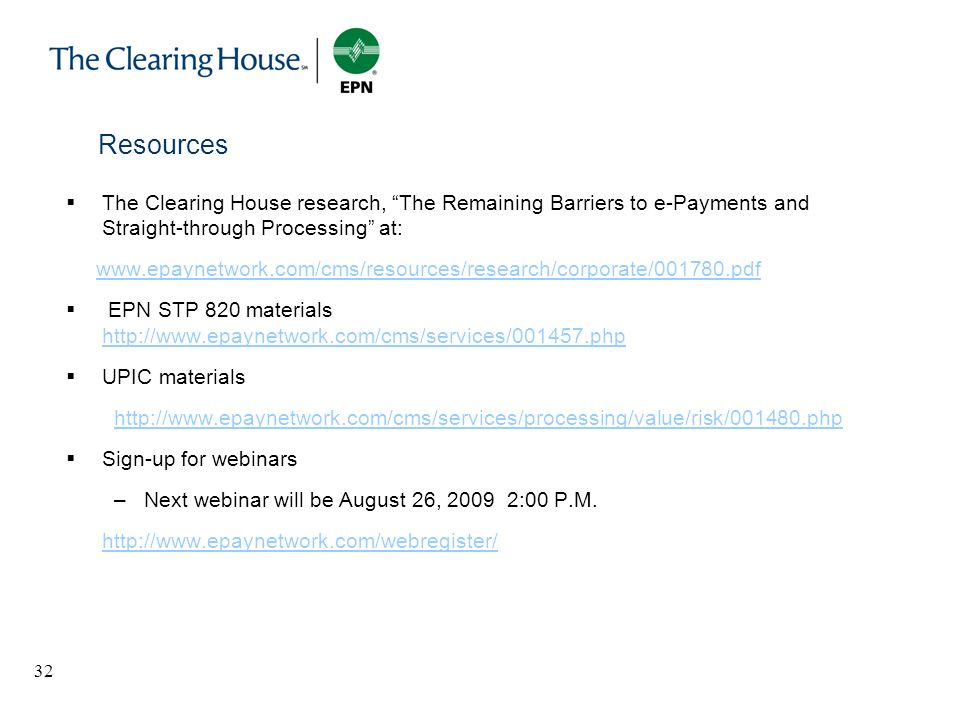 Resources The Clearing House research, The Remaining Barriers to e-Payments and Straight-through Processing at: