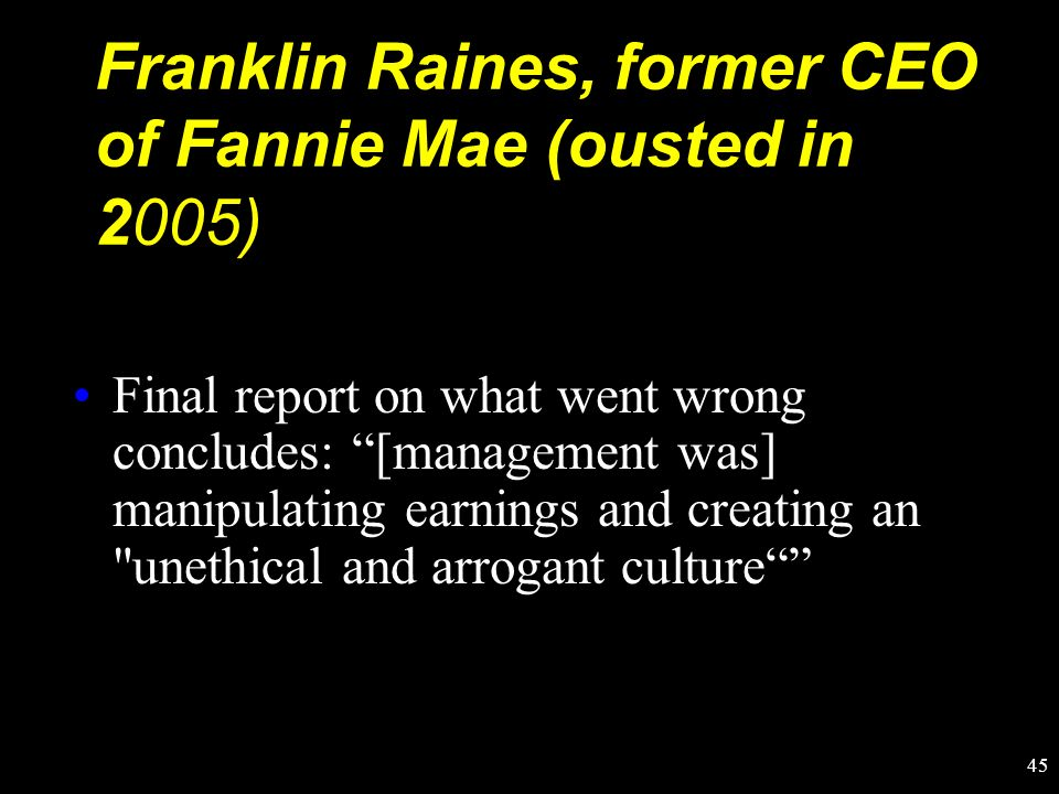 Franklin Raines, former CEO of Fannie Mae (ousted in 2005)