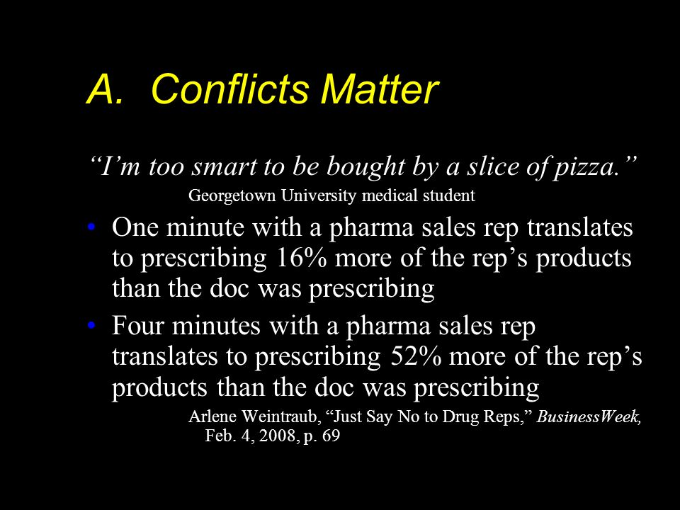 A. Conflicts Matter I'm too smart to be bought by a slice of pizza.