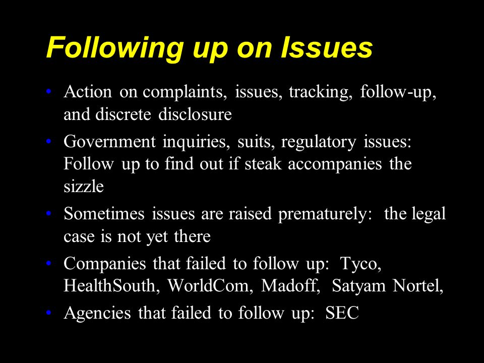 Following up on IssuesAction on complaints, issues, tracking, follow-up, and discrete disclosure.