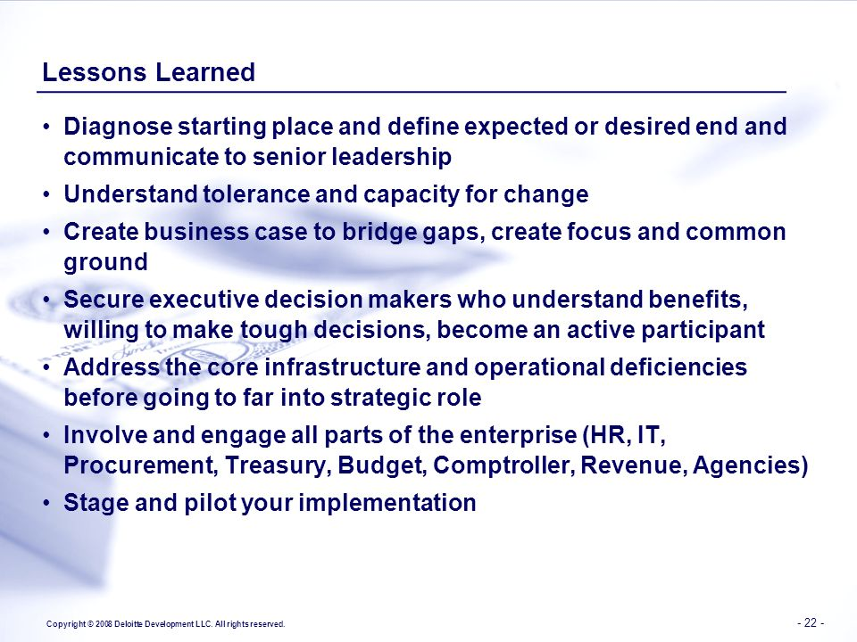 Lessons Learned Diagnose starting place and define expected or desired end and communicate to senior leadership.