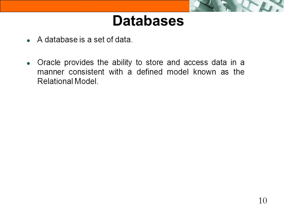 Databases A database is a set of data.