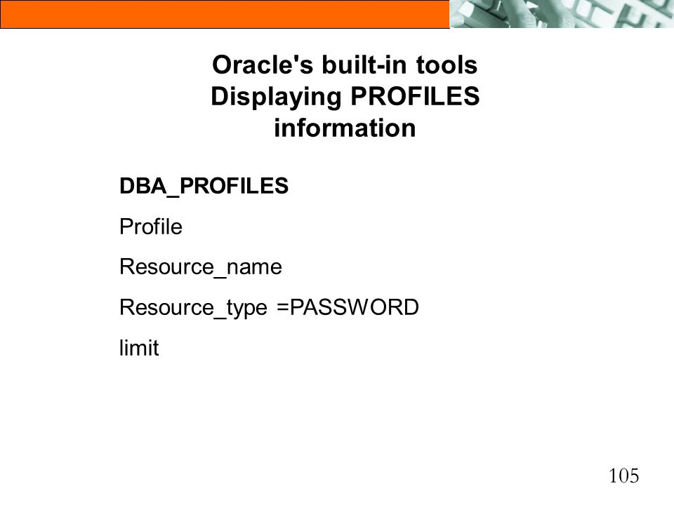 Oracle s built-in tools Displaying PROFILES information