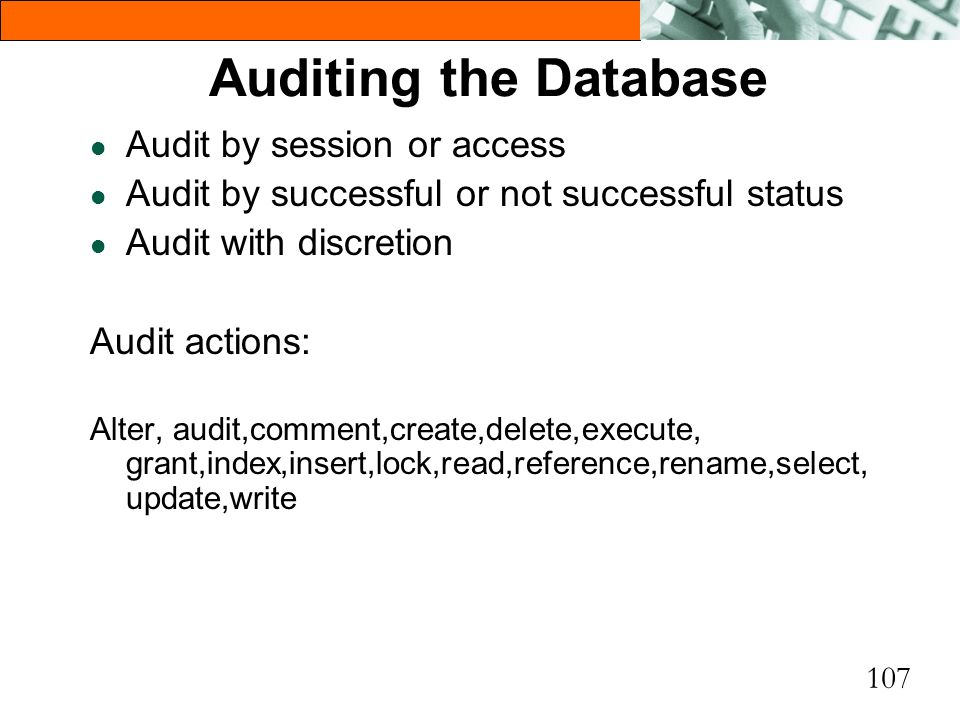 Auditing the Database Audit by session or access