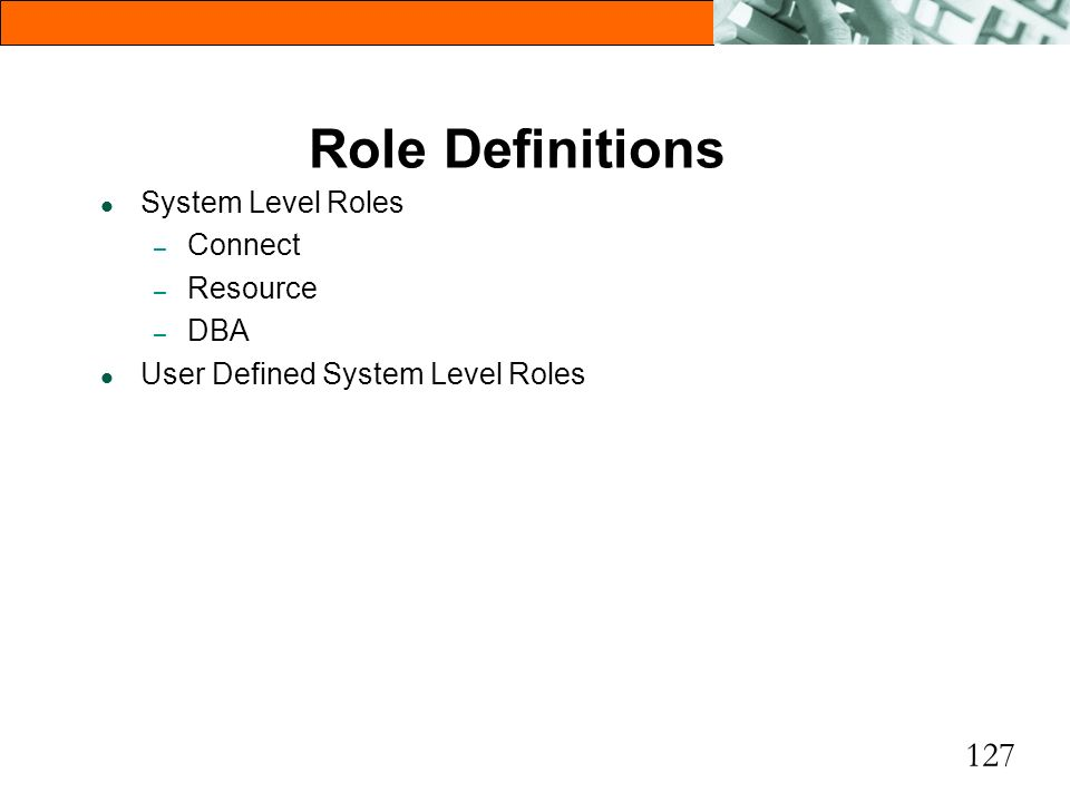 Role Definitions System Level Roles Connect Resource DBA