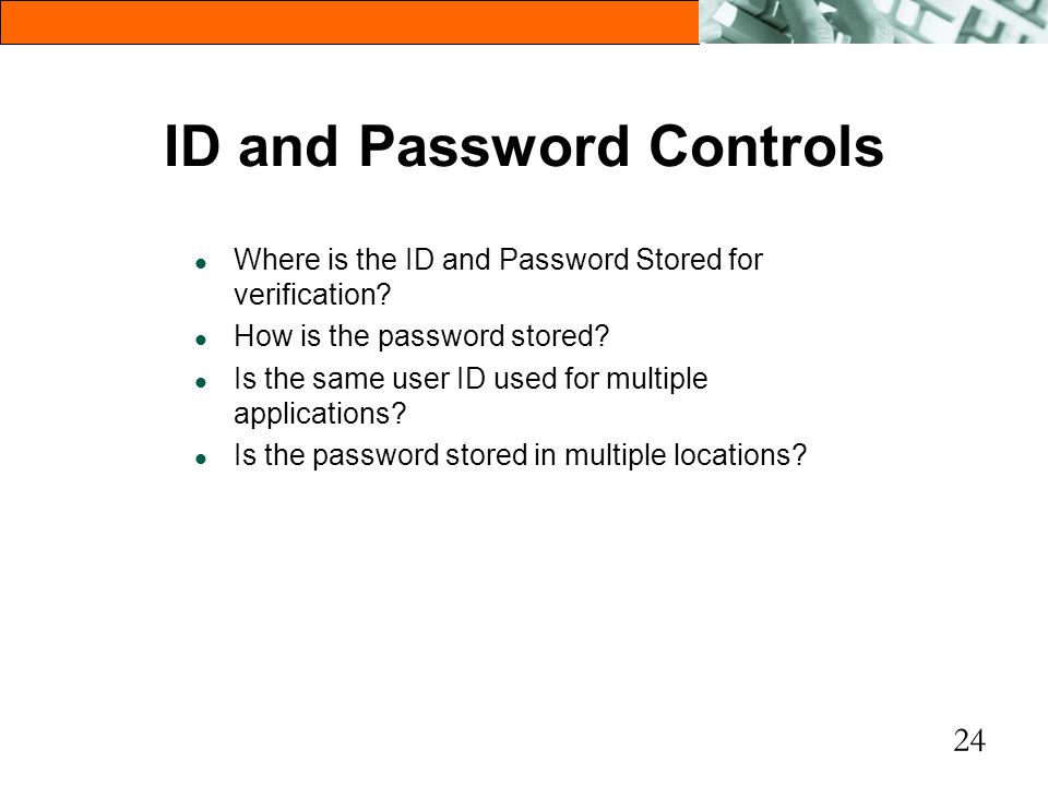 ID and Password Controls