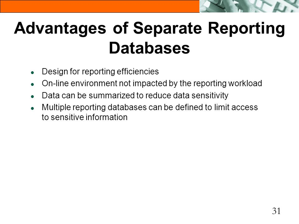 Advantages of Separate Reporting Databases