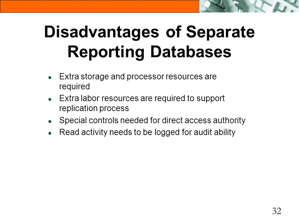 Disadvantages of Separate Reporting Databases