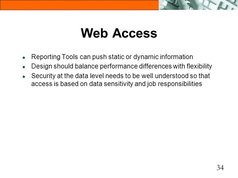 Web Access Reporting Tools can push static or dynamic information