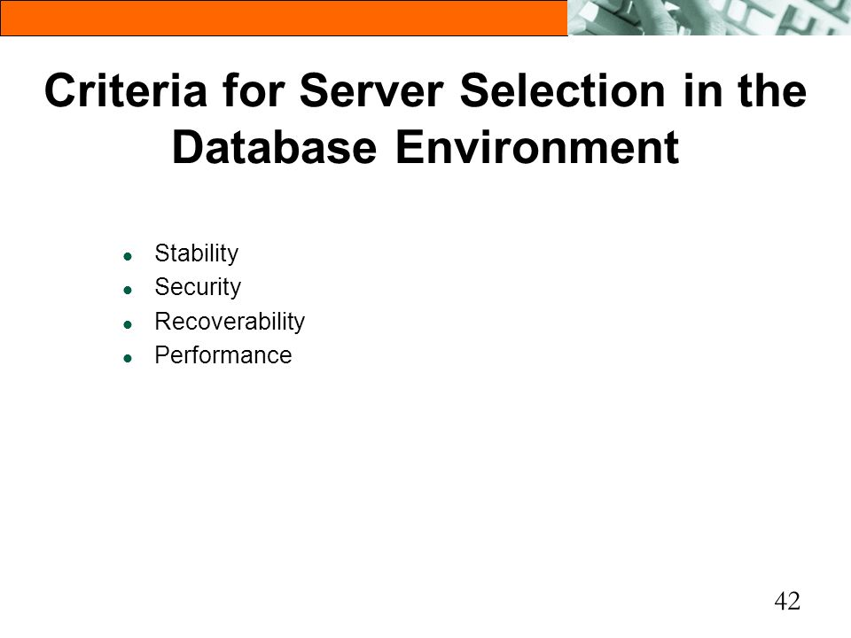 Criteria for Server Selection in the Database Environment