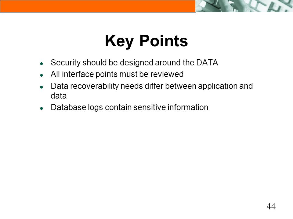 Key Points Security should be designed around the DATA
