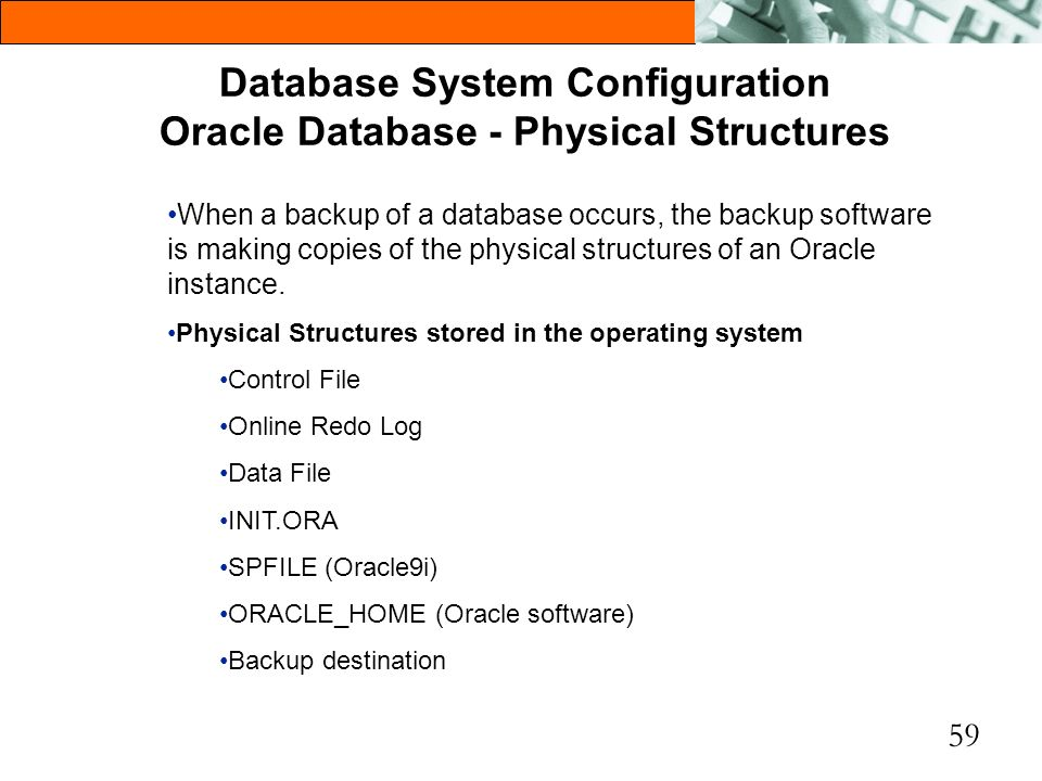 Database System Configuration Oracle Database - Physical Structures