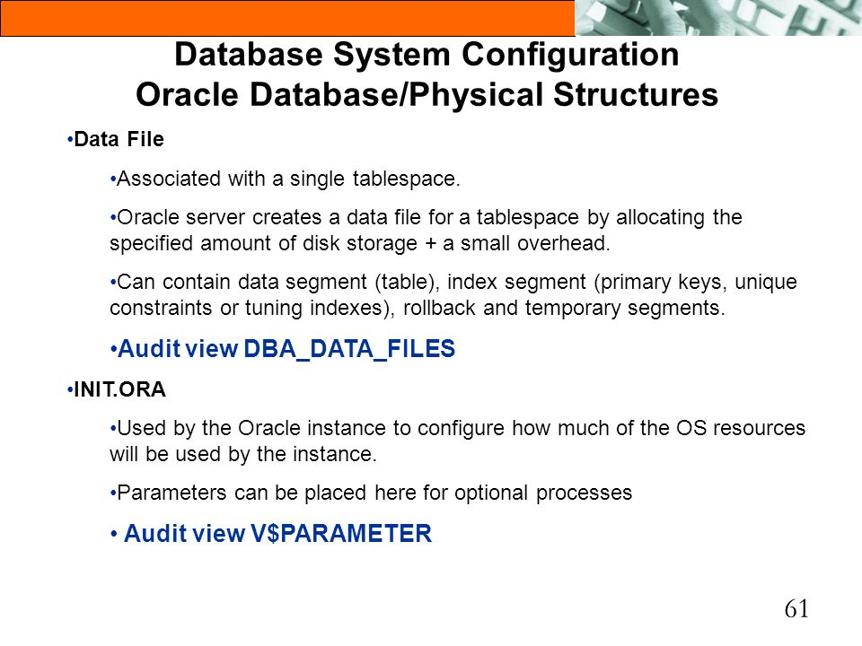 Database System Configuration Oracle Database/Physical Structures