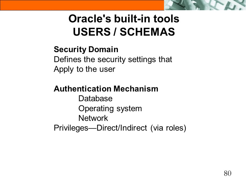 Oracle s built-in tools USERS / SCHEMAS
