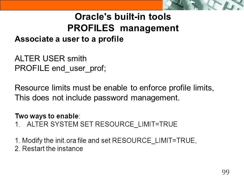 Oracle s built-in tools PROFILES management