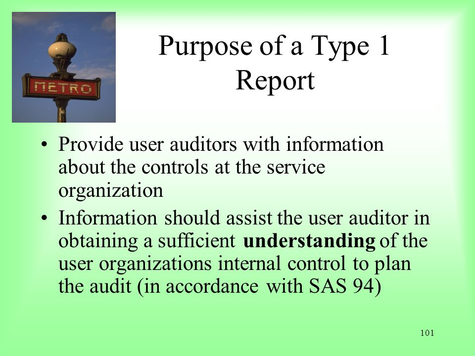 Purpose of a Type 1 Report