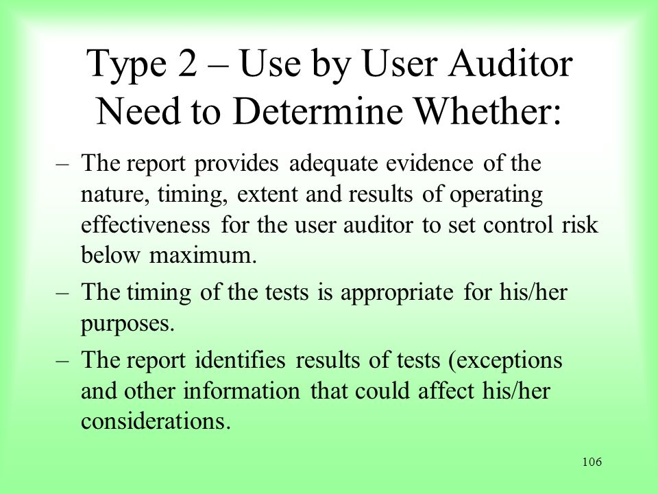 Type 2 – Use by User Auditor Need to Determine Whether: