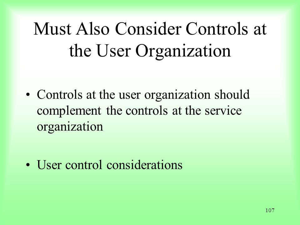 Must Also Consider Controls at the User Organization